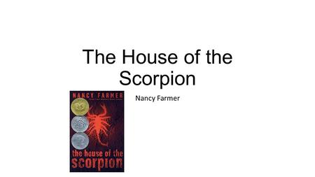 The House of the Scorpion Nancy Farmer. Setting The story takes place in the future in a country called Opium. Opium is a strip of land between Aztalan.