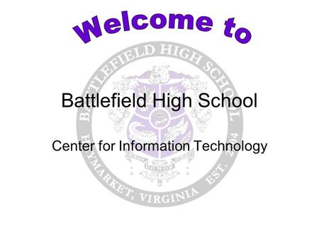 Battlefield High School Center for Information Technology.