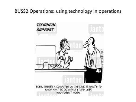 BUSS2 Operations: using technology in operations.
