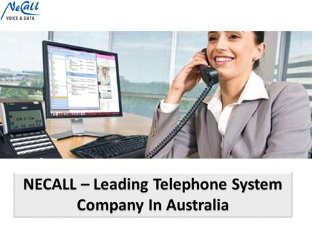 NECALL – Leading Telephone System Company In Australia.