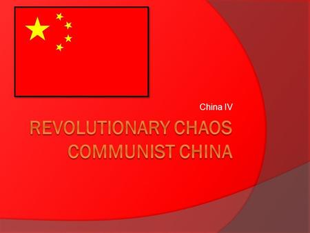 China IV. The Nationalist-Communist Alliance  1921: Chinese Communist Party (CCP) forms  Nationalists and Communists worked together to oppose local.