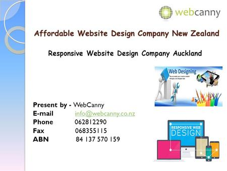 Affordable Website Design Company New Zealand Affordable Website Design Company New Zealand Responsive Website Design Company Auckland Present by - WebCanny.