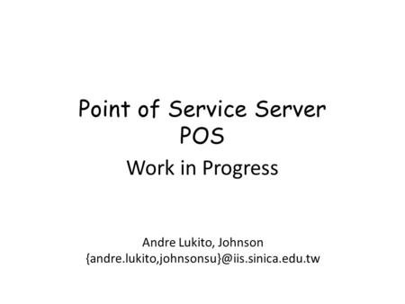 Andre Lukito, Johnson Work in Progress Point of Service Server POS.