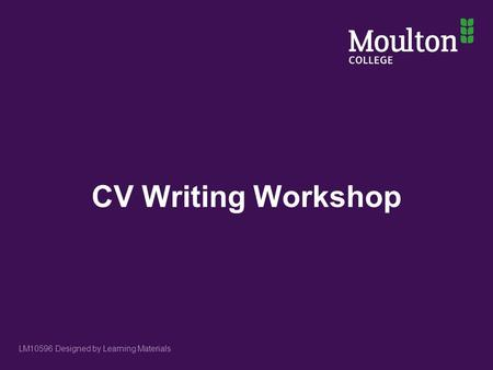 CV Writing Workshop LM10596 Designed by Learning Materials.