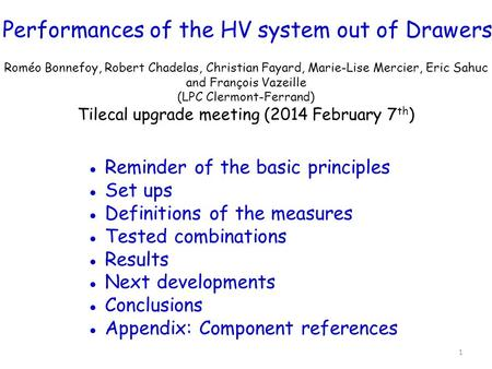 Performances of the HV system out of Drawers Roméo Bonnefoy, Robert Chadelas, Christian Fayard, Marie-Lise Mercier, Eric Sahuc and François Vazeille (LPC.