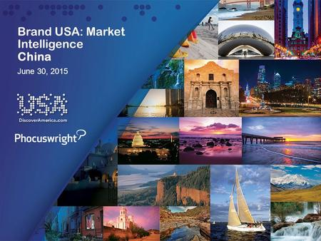 Brand USA: Market Intelligence China June 30, 2015.