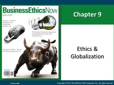 Copyright © 2012 The McGraw-Hill Companies, Inc. All rights reserved. Chapter 9 Ethics & Globalization McGraw-Hill.