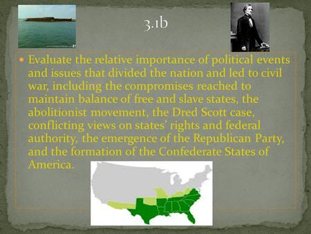 Evaluate the relative importance of political events and issues that divided the nation and led to civil war, including the compromises reached to maintain.
