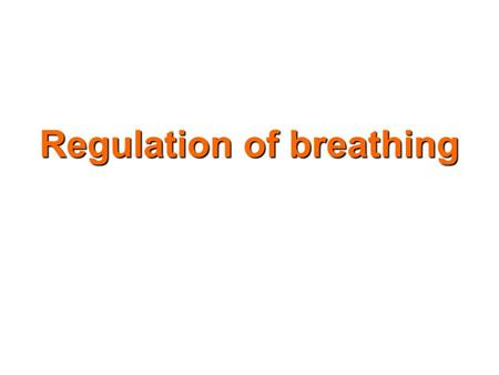 Regulation of breathing.  What makes the inspiratory muscles contract and relax rhythmically?  How could the respiratory activity be modified?  How.