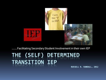…….Facilitating Secondary Student Involvement in their own IEP.