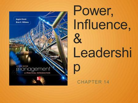 Power, Influence, & Leadershi p CHAPTER 14. The Nature of Leadership Leadership ◦the ability to influence employees to voluntarily pursue organizational.