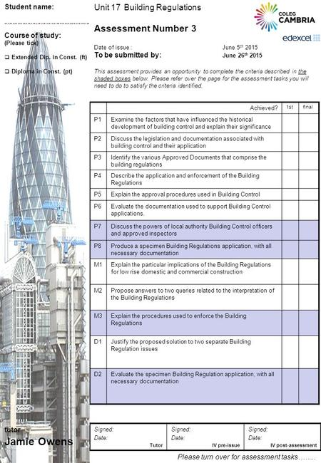 Unit 17 Building Regulations Assessment Number 3 Date of issue : June 5 th 2015 To be submitted by: June 26 th 2015 This assessment provides an opportunity.