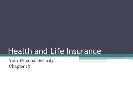 Health and Life Insurance Your Personal Security Chapter 15.