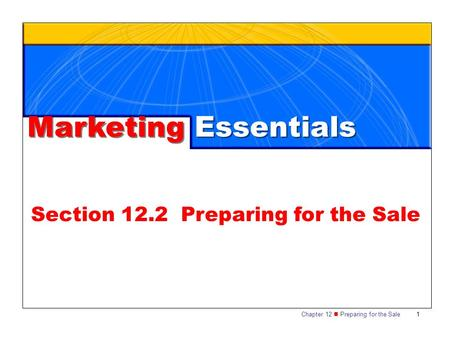 Chapter 12 Preparing for the Sale 1 Section 12.2 Preparing for the Sale Marketing Essentials.