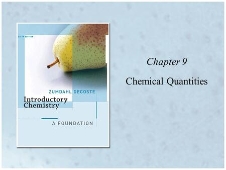 Chapter 9 Chemical Quantities. 2 cup brownie mix + ½ c H 2 O + ¼c oil + 2 eggs  24 brownies What other items require a recipe? What do the numbers in.