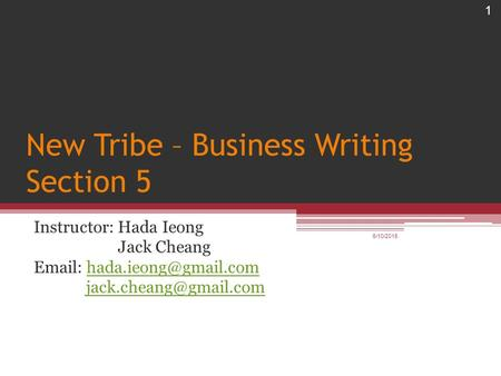 New Tribe – Business Writing Section 5 Instructor: Hada Ieong Jack Cheang    6/10/2016.