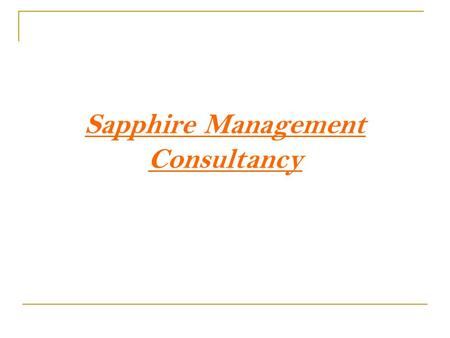 Sapphire Management Consultancy. Overview Committed to establish and maintain a positive difference to your staffing needs. we at Sapphire management.