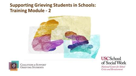 Supporting Grieving Students in Schools: Training Module - 2.