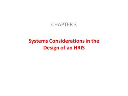CHAPTER 3 Systems Considerations in the Design of an HRIS.