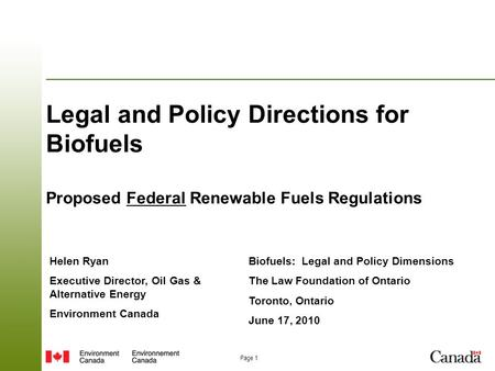 Page 1 Legal and Policy Directions for Biofuels Proposed Federal Renewable Fuels Regulations Biofuels: Legal and Policy Dimensions The Law Foundation of.