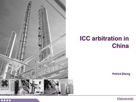Patrick Zheng ICC arbitration in China. A specific type of ICC arbitration? The conciliation culture in China…