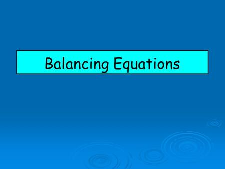 Balancing Equations. Chemical Reactions   All chemical reactions can be represented by an equation.   The arrow means that a reaction has taken place.