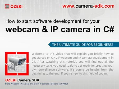 How to start software development for your webcam & IP camera in C# Welcome to this video that will explain you briefly how to get started on ONVIF webcam.