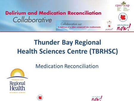 Thunder Bay Regional Health Sciences Centre (TBRHSC) Medication Reconciliation.
