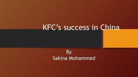 kfc case study china Kfc case study winnie xu kfc antibiotics scandal in china full transcript more presentations by winnie xu case study popular presentations see more popular or the latest prezis prezi product.