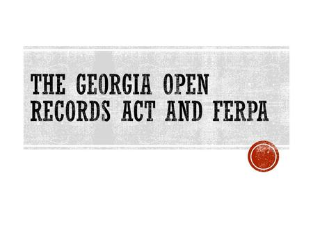 The Georgia Open Records Act and ferpa