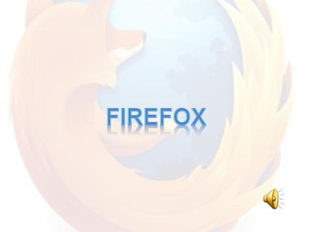 What Is Firefox? __________ is a Web ___________ that you use to search for and view Web pages, save pages for use in the future, and maintain a list.