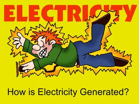 How is Electricity Generated?. Electricity is the flow of electrons in a wire (such as copper). Brainpops Electricity Electric Currents Electromagnetic.