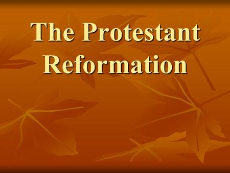 The Protestant Reformation. FOCUS QUESTION What were three complaints people had about the Roman Catholic Church in the early 1500's? What were three.