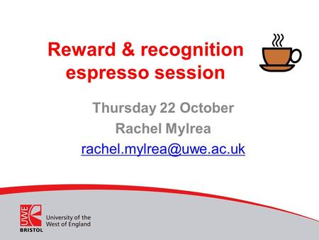 Reward & recognition espresso session Thursday 22 October Rachel Mylrea