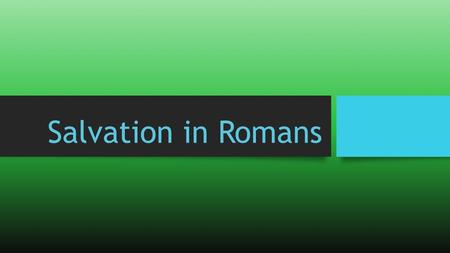 Salvation in Romans. Introduction Despite its complexity and depth, the book of Romans addresses basic themes: man's need and God's provision. Accordingly,