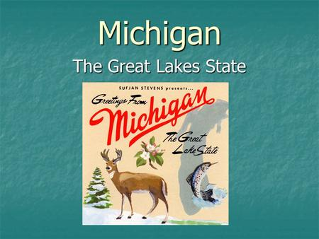 Michigan The Great Lakes State. On the blue shield the sun rises over a lake and peninsula, a man with raised hand and holding a gun represents peace.