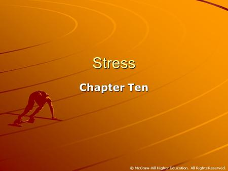 © McGraw-Hill Higher Education. All Rights Reserved. Stress Chapter Ten.