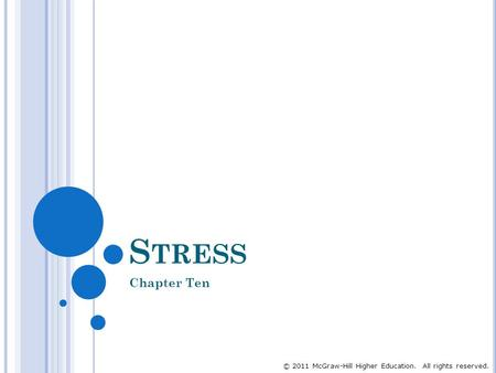 © 2011 McGraw-Hill Higher Education. All rights reserved. S TRESS Chapter Ten.