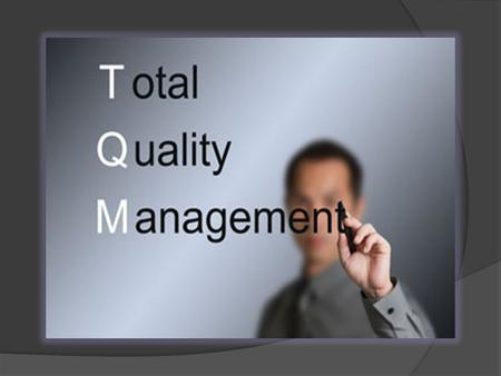 Learning Objectives By the end of this section you should be able to explain:  Define TQM and its importance  Principles of TQM  What is six sigma.