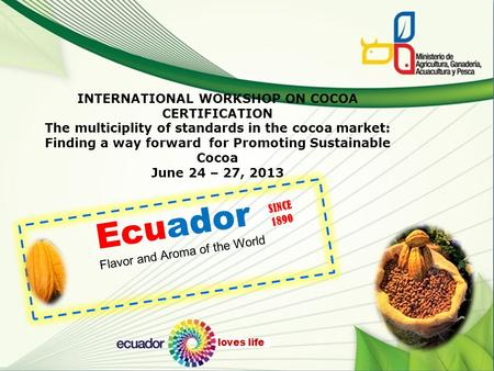 Manual sobre procedimientos para las zonales INTERNATIONAL WORKSHOP ON COCOA CERTIFICATION The multiciplity of standards in the cocoa market: Finding a.