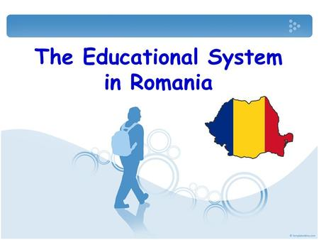 The Educational System in Romania. According to the Law of Education (adopted in 1995), the Romanian educational system is registrated by the Ministry.