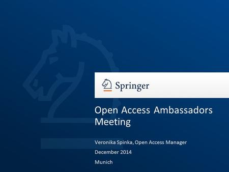 Veronika Spinka, Open Access Manager December 2014 Munich Open Access Ambassadors Meeting.