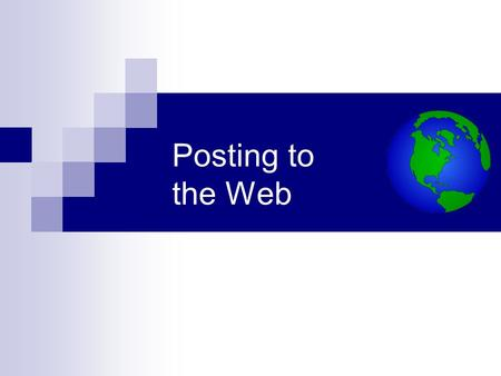 Posting to the Web. Posting Live Content A registered domain, such as mydomain.com. A web hosting plan through a hosting provider. A software program.