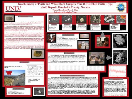 Geochemistry of Pyrite and Whole Rock Samples from the Getchell Carlin –type Gold Deposit, Humboldt County, Nevada Tim A. Howell and Jean S. Cline University.