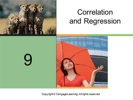 Copyright © Cengage Learning. All rights reserved. 8 9 Correlation and Regression.