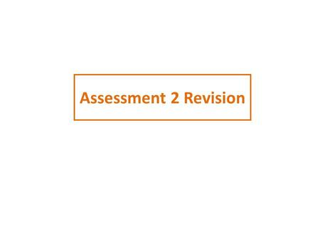 Assessment 2 Revision. Revision List Stem and Leaf Scatter Graphs Bar Charts Solving Equations Indices Pythagoras' Theorem Trigonometry Sequences Substituting.