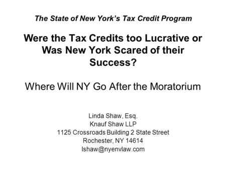 The State of New York's Tax Credit Program Were the Tax Credits too Lucrative or Was New York Scared of their Success? Where Will NY Go After the Moratorium.