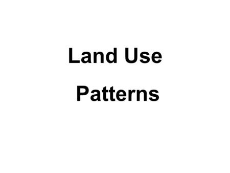 Land Use Patterns. This is the Burgess Model. Why do you think it has been designed like this?