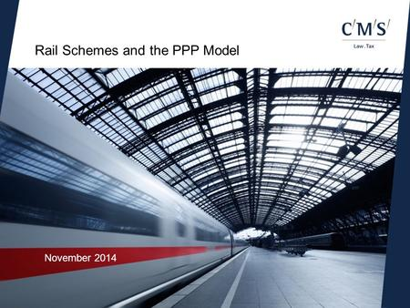 Rail Schemes and the PPP Model November 2014. 2 Rail Schemes and the PPP Model  Rail Schemes  PPP model  Successful Projects  Lessons Learned  Conclusions.