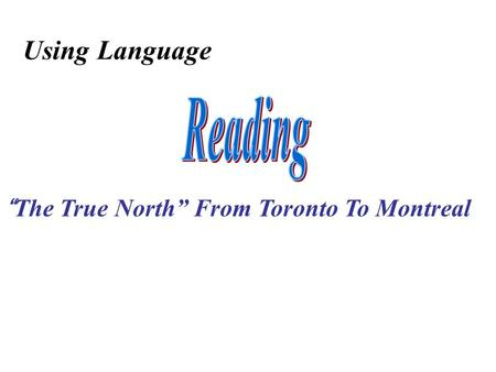 """The True North"" From Toronto To Montreal Using Language."